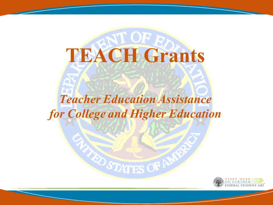 IMPLEMENTATION OF THE TEACH GRANT PROGRAM  Notice of Proposed Rulemaking published March 21, 2008  30 Day Comment Period ended April 21, 2008  Final Regulations published June 23, 2008