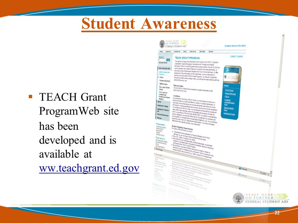 Student Application 2008-2009  FAFSA is the TEACH Grant application  January 1, 2008 – Added TEACH Grant question to 2008-09 FAFSA on the Web  Response from student is yes/no answer 23