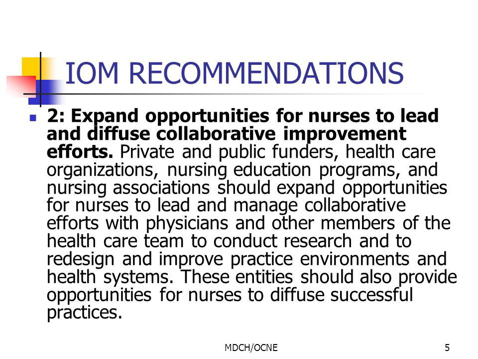 MDCH/OCNE6 IOM RECOMMENDATIONS 3: Implement nurse residency programs.