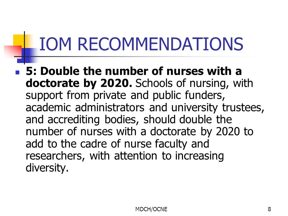 MDCH/OCNE9 IOM RECOMMENDATIONS 6: Ensure that nurses engage in lifelong learning.