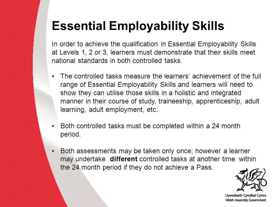 Essential Employability Skills Controlled tasks are:  externally produced by awarding organisations;  can be developed by centres and approved by awarding organisations;  should be contextualised or vocationally specific to ensure purpose, meaning and relevance.