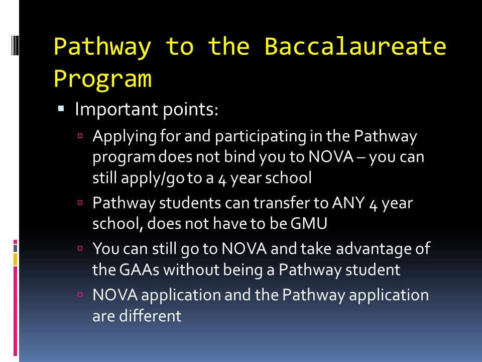 Pathway to the Baccalaureate Program  What do I do now.