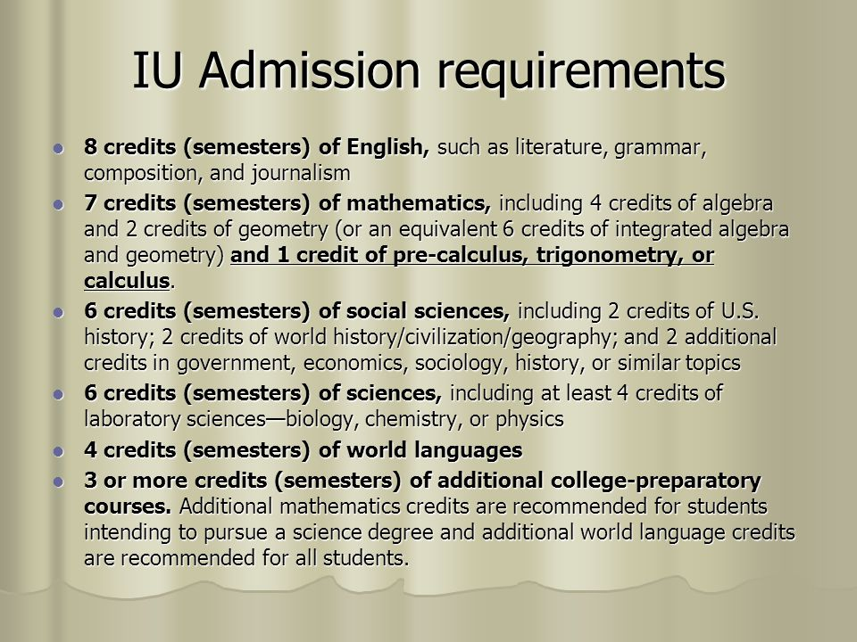 Purdue admission requirements Math- 8 Semesters Math- 8 Semesters Lab Science- 6 Semesters For engineering 2 science semesters must be chemistry.
