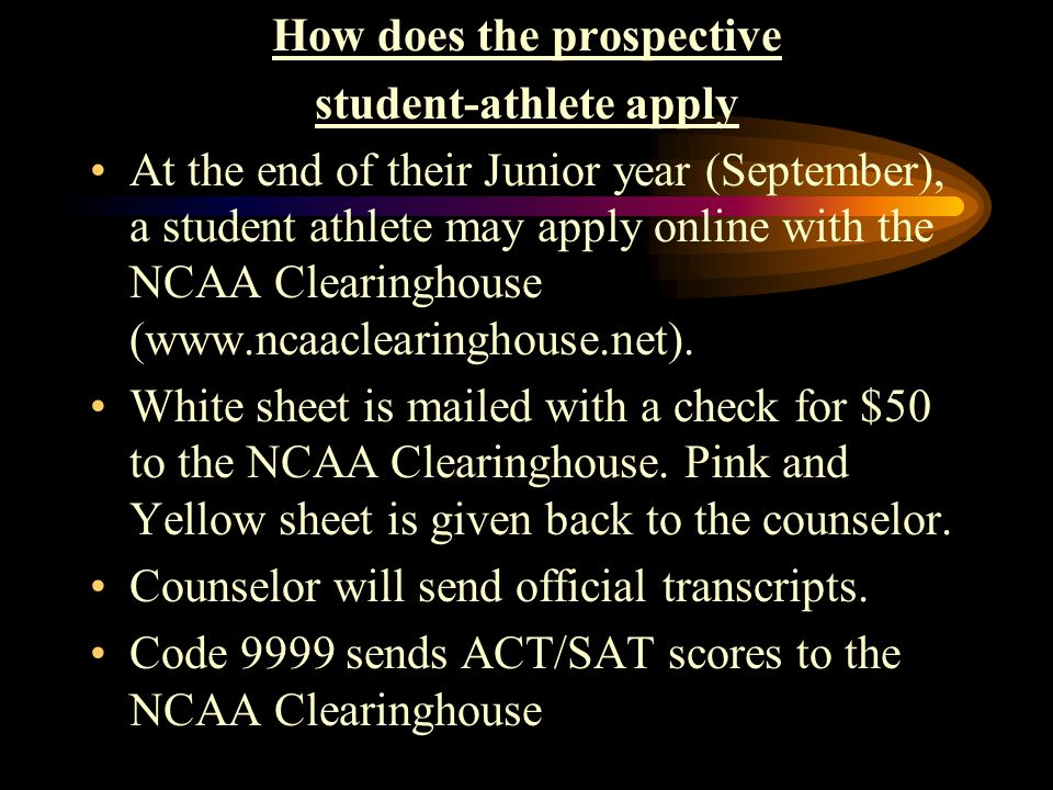 Deadline for applying to NCAA Clearinghouse There is no deadline for applying to the Clearinghouse.
