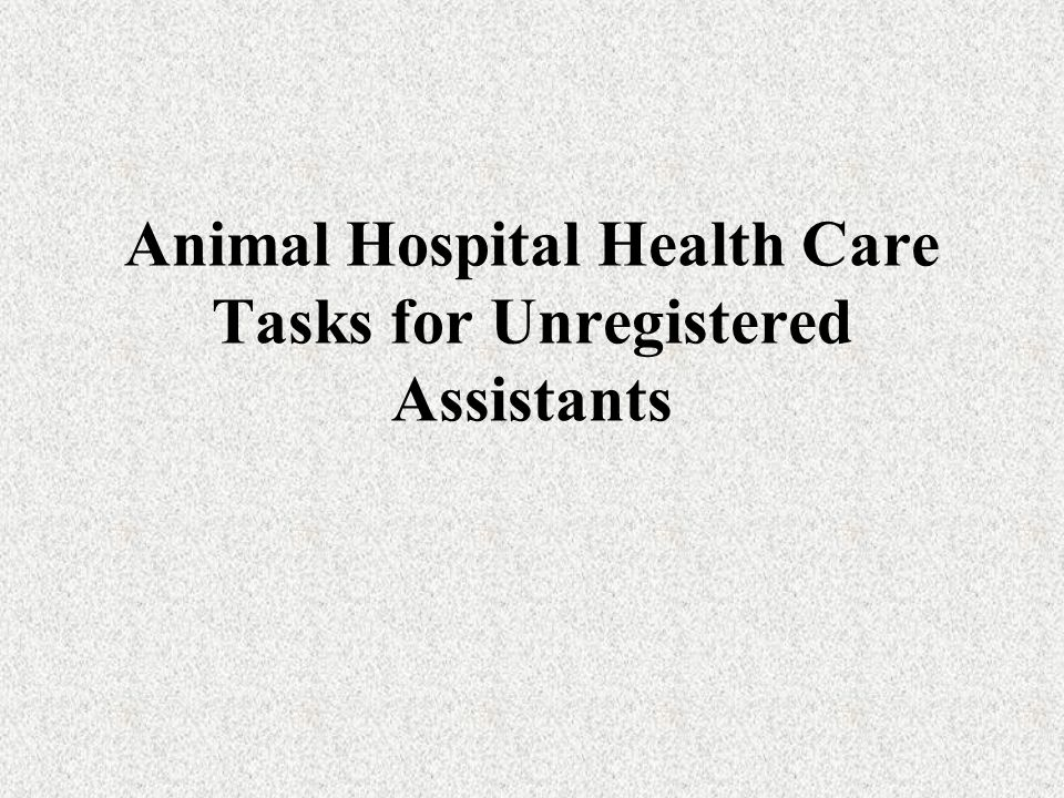 Prohibited Acts for Registered Veterinary Technicians and Unregistered Assistants 1.