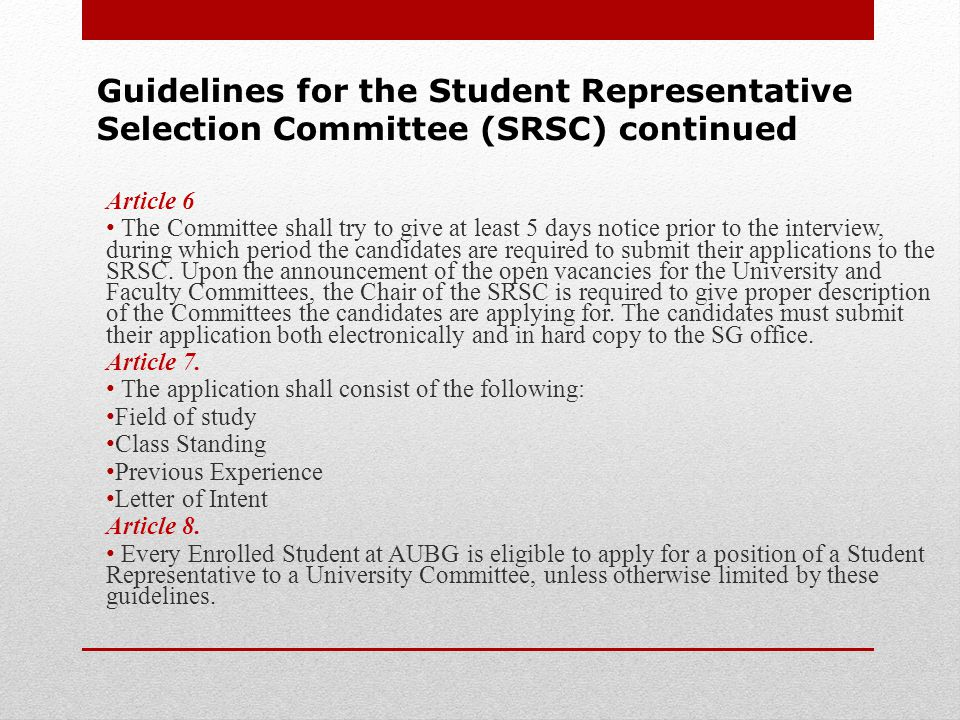 Article 9 Limitations for application will pertain for the following University Committees: 9.1 Only students who have earned at least 30 credit hours at AUBG (sophomores or above) are eligible to apply for the Budget and Planning Committee, Student Financial Affairs Committee and the Conduct Council.