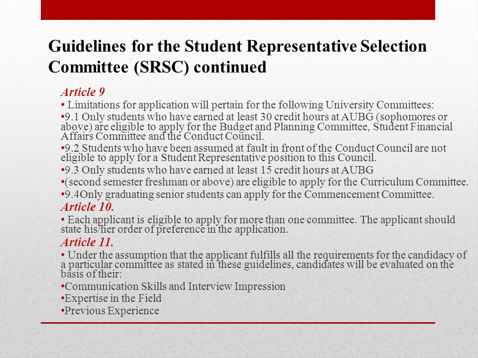 Article 12 The Student Representative Nominee is decided by a majority vote, each member of the Committee giving his vote for or against a particular candidate.
