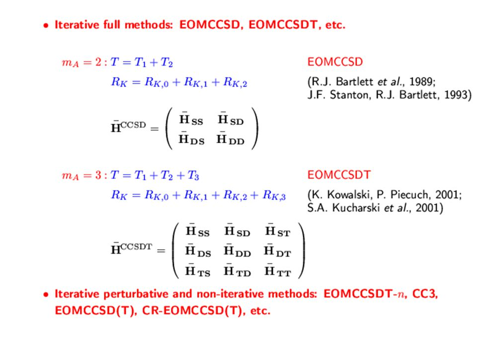 ACTIVE-SPACE CC AND EOMCC APROACHES (CCSDt, CCSDtq, EOMCCSDt, etc.) [Piecuch, Oliphant, and Adamowicz, 1993, Piecuch, Kucharski, and Bartlett, 1998, Kowalski and Piecuch, 2001, Gour, Piecuch, and Włoch, 2005]