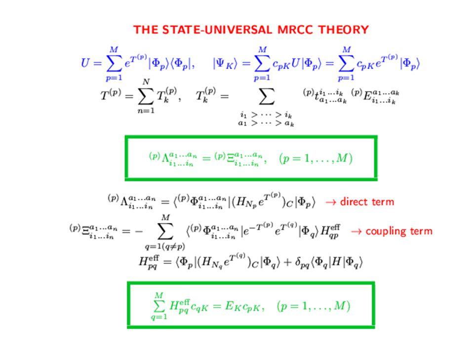 Bare Hamiltonian (N3LO, Idaho-A, etc.) Effective Hamiltonian (e.g., G-matrix, Lee-Suzuki) Center of mass corrections (H = H'+  cm H cm ) Sorting 1- and 2-body integrals of H CCSD (ground state) t-amplitude equations Properties  equations Triples energy corrections EOMCCSD (excited states) r-amplitude equations CR-CCSD(T) Properties l- and r- amplitude equations Triples energy corrections CR-EOMCCSD(T) PR-EOMCCSD (A-1) 1h & 2h-1p r-amplitude eqs.