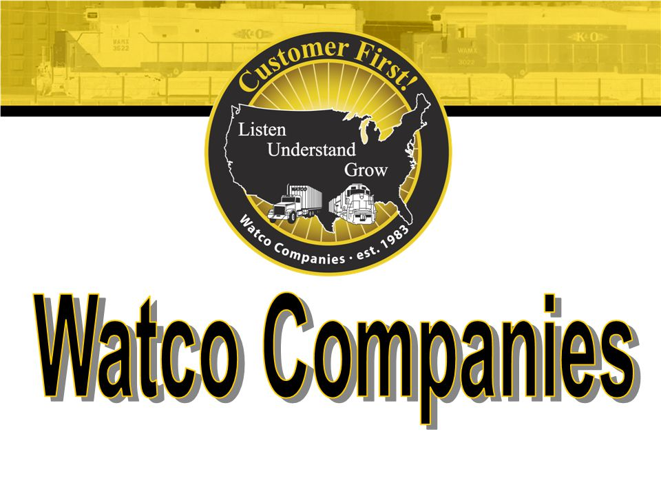 2 Watco Companies Watco Companies, Inc.was started in 1983 by Charles R.