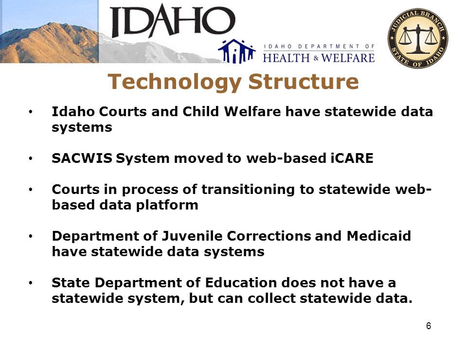 Current Data Sharing Child Welfare supervisors have access to Idaho Supreme Court Data Repository Unique child identifier matching Adopted children case closure for Child Protection cases Courts share, on a daily basis, data with Department of Juvenile Corrections Ad hoc reports from Child Welfare 7