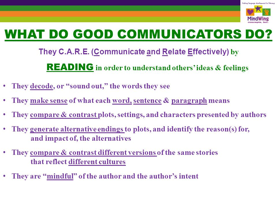 WHAT DO GOOD COMMUNICATORS DO.They C.A.R.E.