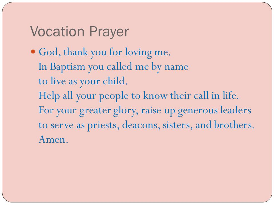 What is a vocation.God created us to love and serve Him.