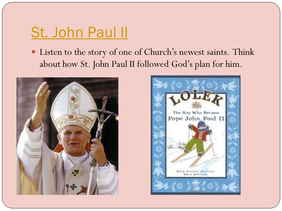Write About It – Why is St.John Paul II a great model for Catholics.