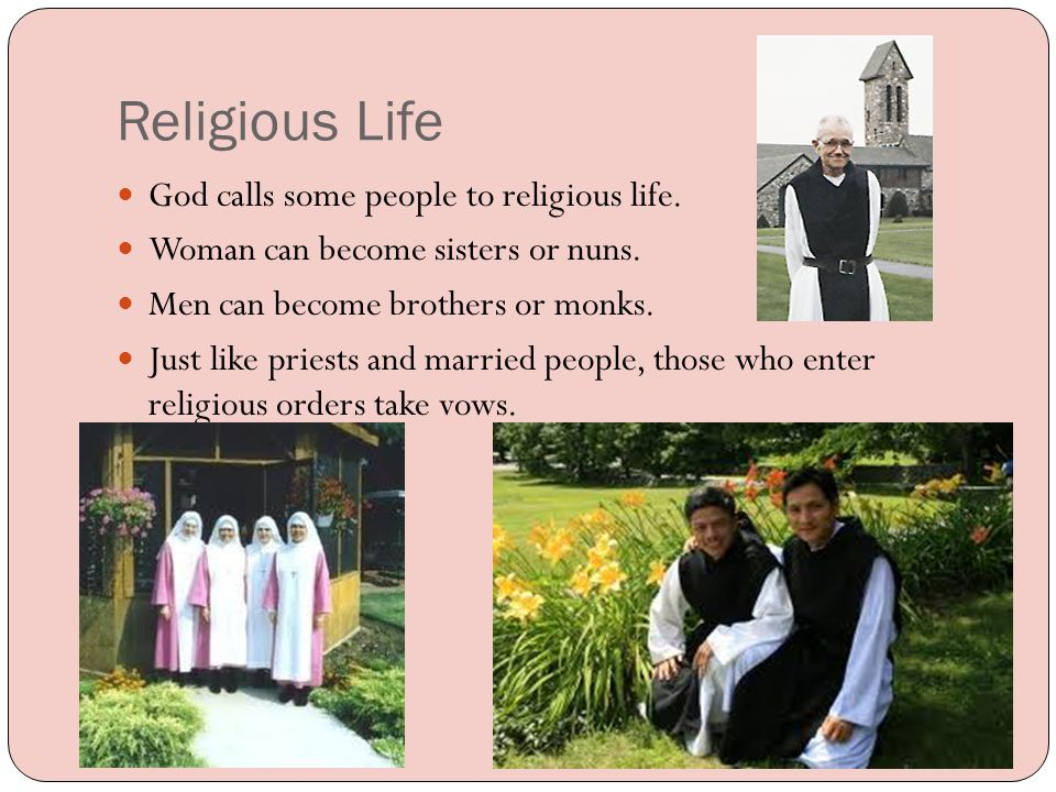 Life as a Sister or Brother Different religious orders have different apostolate (jobs they do for the church) Different religious orders dedicate their lives to different things.