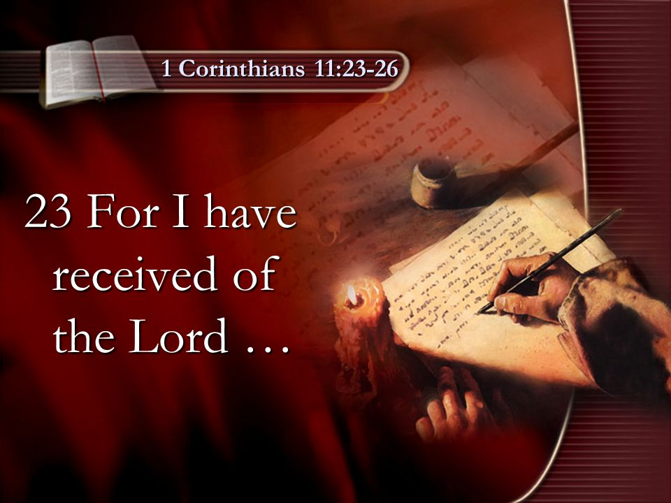 1 Corinthians 11:23-26 24 And when he had given thanks, he brake it, and said, Take, eat: this is my body, which is broken for you: this do in remembrance of me.