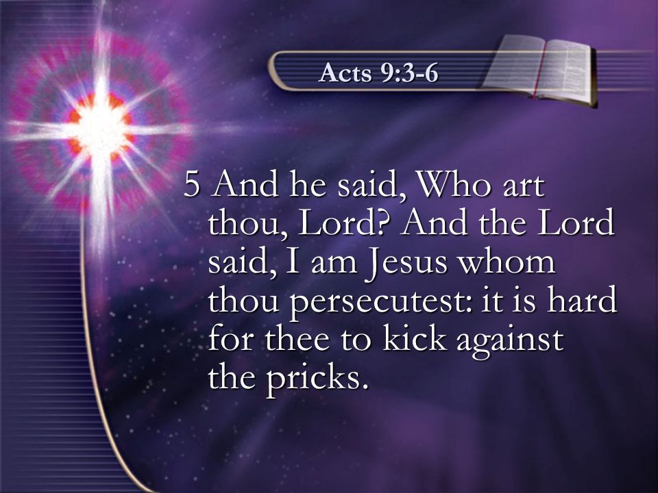 Acts 9:3-6 6 And he trembling and astonished said, Lord, what wilt thou have me to do.