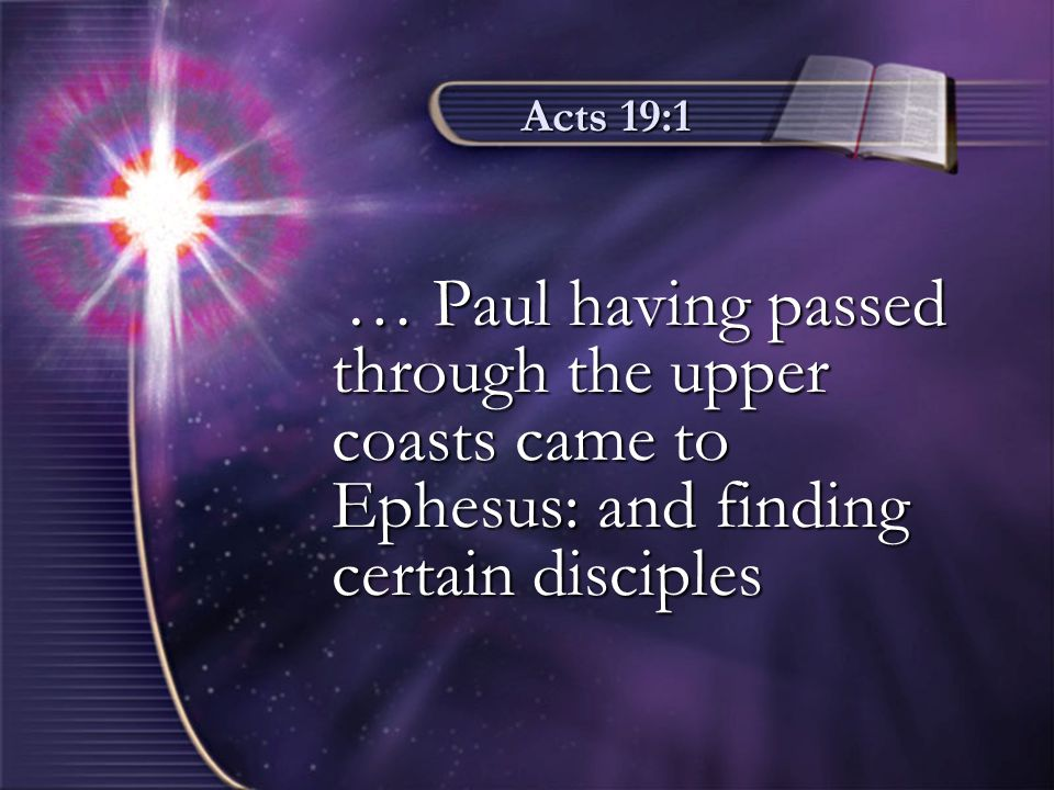 Acts 19:2-5 2 He said unto them, Have ye received the Holy Ghost since ye believed.