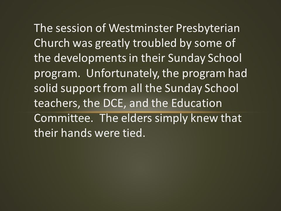 Raw Branch Presbyterian Church finally started getting sensible about elder nominees.