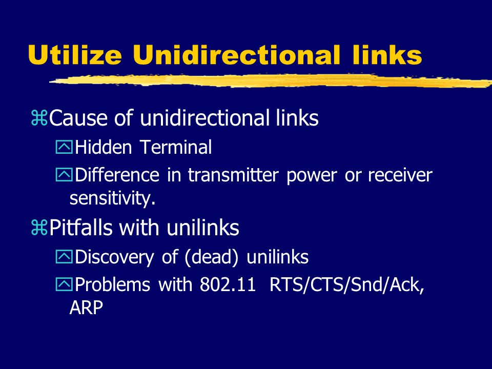 Utilize Unidirectional links zSelective use of Unilinks in CBRP 1 2 7 83 5 4 10 6 9