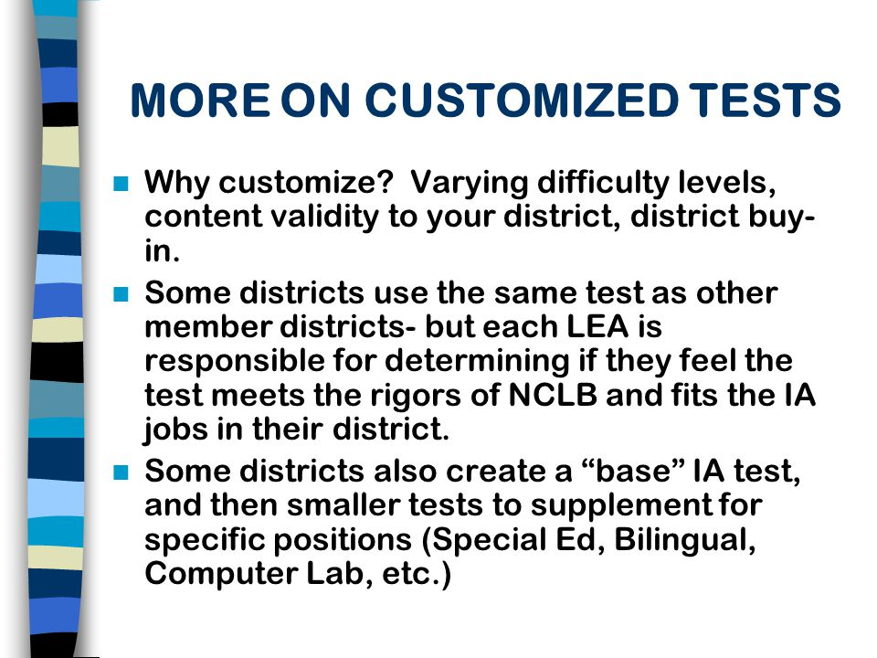 IA TEST DEVELOPMENT HISTORY Initially CODESP was asked to assist in a consortium made up of school district Title I and Curriculum Specialists, IO Psychologists, HR Professionals and CSEA representatives from Los Angeles, San Diego and Orange Counties.
