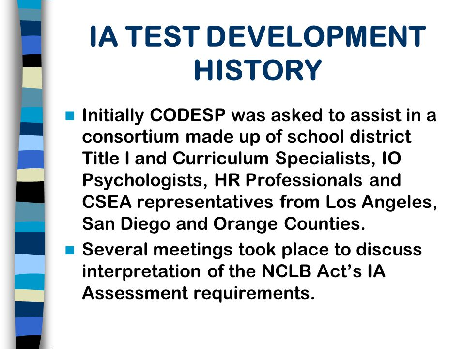  Test questions were developed by reviewing current California high school graduation standards, community college placement exams, and other standardized tests currently administered in California.