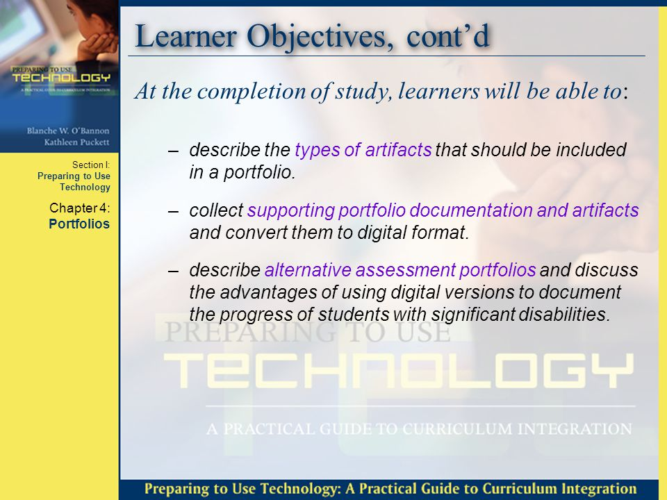 Section I: Preparing to Use Technology Chapter 4: Portfolios Frameworks: What we know...