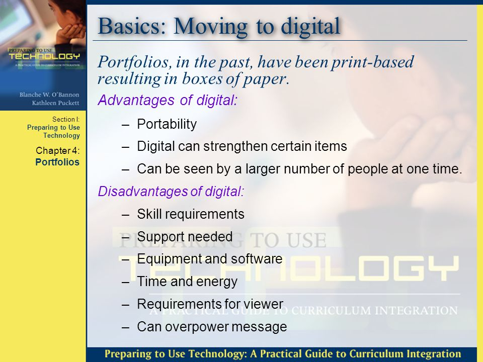 Section I: Preparing to Use Technology Chapter 4: Portfolios Basics: Components Portfolios consist of elements in two major categories.
