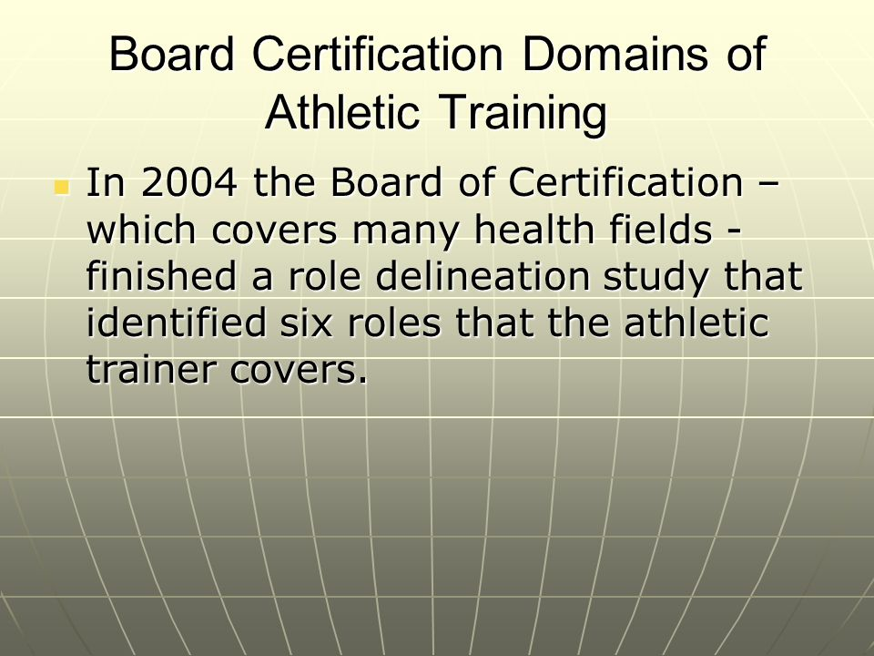 Board Certification Domains of Athletic Training 6 Performance domains of athletic training 1.