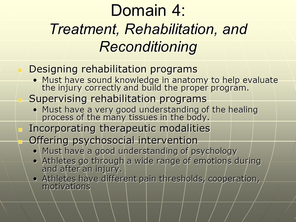 Domain 5: Organization & Administration Record keeping Record keeping Pre-participation physicals and Emergency cardsPre-participation physicals and Emergency cards Injury reportsInjury reports Treatment and Rehabilitation reportsTreatment and Rehabilitation reports InsuranceInsurance Ordering supplies and equipment Ordering supplies and equipment Supervising assistants and students Supervising assistants and students Establishing policies Establishing policies Student athletic trainer policiesStudent athletic trainer policies Day to day operationsDay to day operations Emergency managementEmergency management