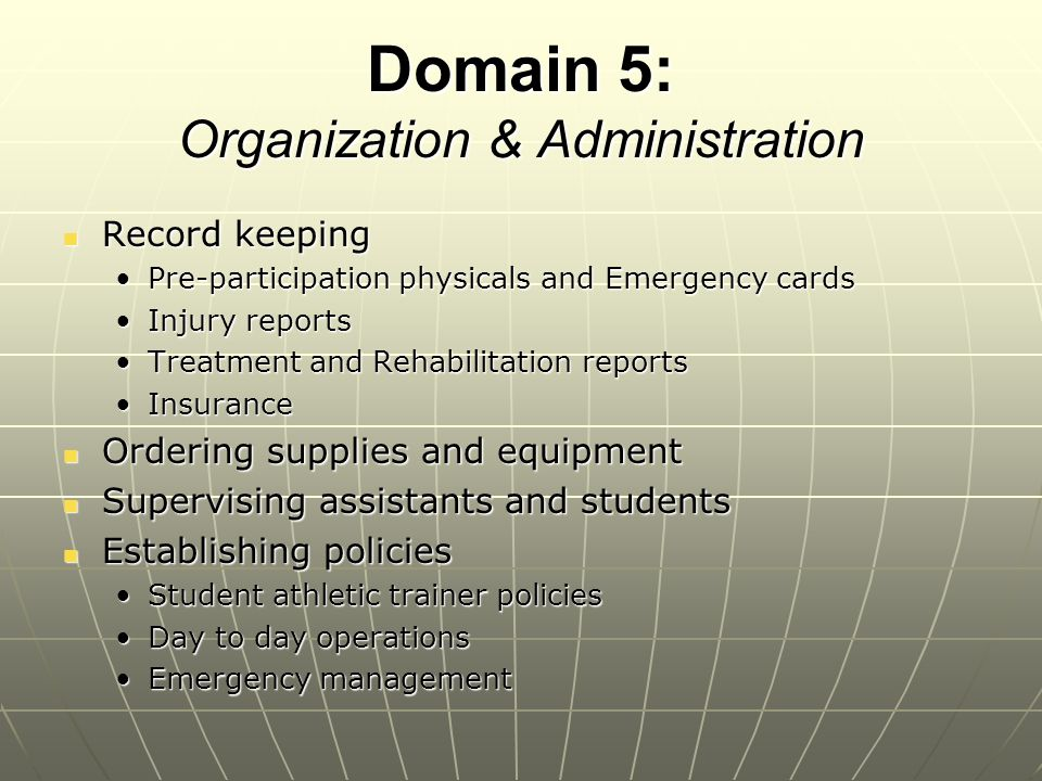Domain 6: Professional responsibilities Continuing education Continuing education Always learning – never know enoughAlways learning – never know enough Counselor Counselor Informing parents of injuriesInforming parents of injuries Prevention educationPrevention education Researcher Researcher Research helps us do our job better – many colleges hire athletic trainers to do research.Research helps us do our job better – many colleges hire athletic trainers to do research.