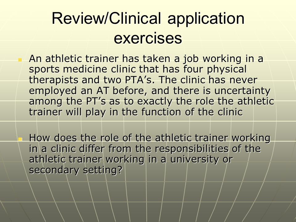 Clinical application exercise #2 A high school is looking into hiring there first athletic trainer.