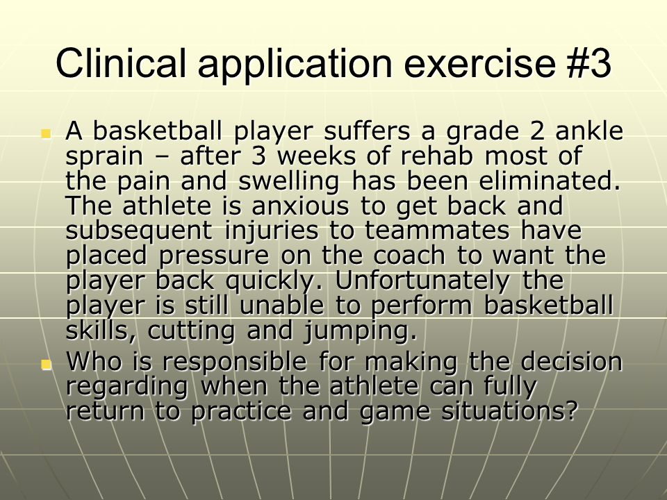 Clinical application exercise #4 A young athletic trainer has just taken their first job at a high school, the school administrators are concerned about the number of athletes who get hurt playing various sports.
