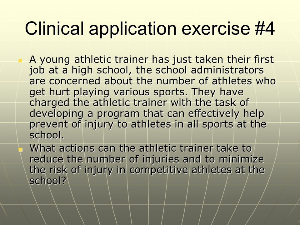 Clinical application exercise #5 A second semester college sophomore has decided that she is interested in becoming a certified athletic trainer.