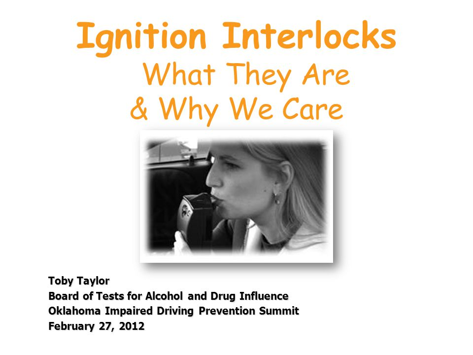 Ignition Interlocks What They Are & Why We Care > How does it work.