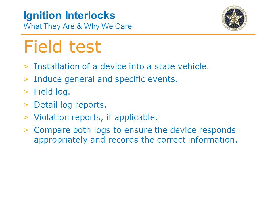 Ignition Interlocks What They Are & Why We Care > No device may be used in Oklahoma unless certified by the BOT.
