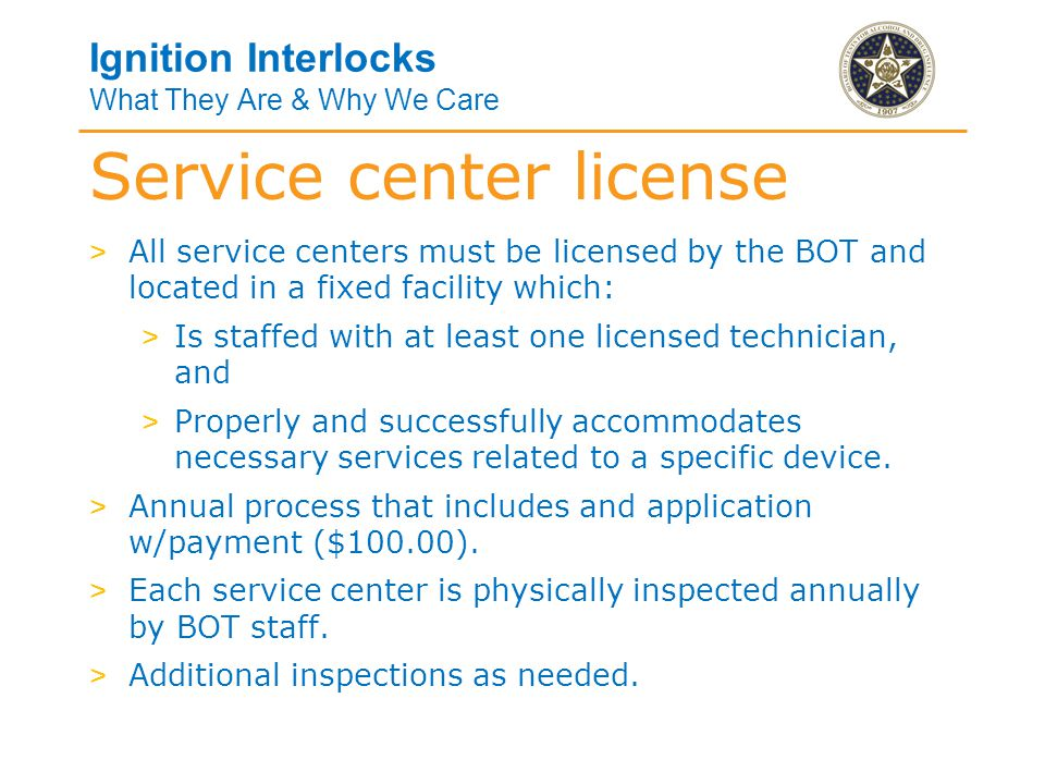 Ignition Interlocks What They Are & Why We Care > No person may perform any services related to any device without being duly licensed by the BOT.