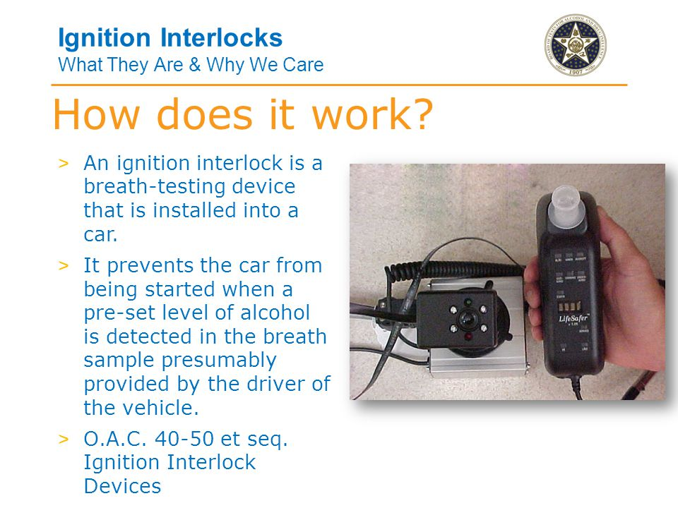Ignition Interlocks What They Are & Why We Care > Semiconductor sensors – not allowed (2003) > Fuel Cell or Electrochemical sensors > Advantages > Device is alcohol-specific and only generates a positive reading if alcohol is detected.
