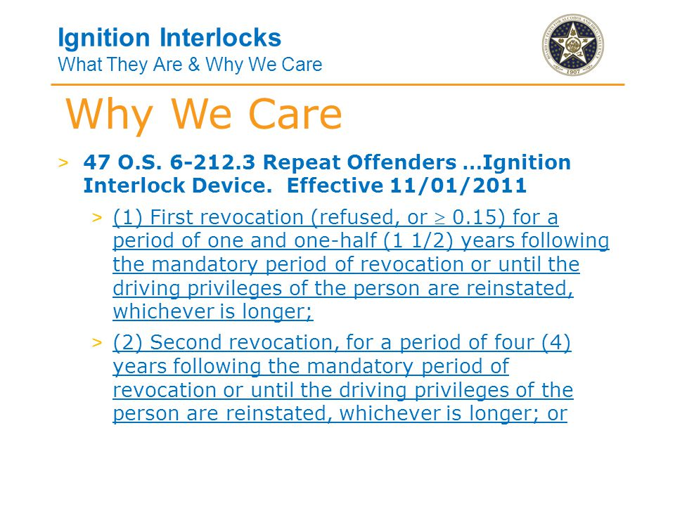 Ignition Interlocks What They Are & Why We Care > (3) Third or subsequent revocation, for a period of five (5) years following the mandatory period of revocation or until the driving privileges of the person are reinstated, whichever is longer.
