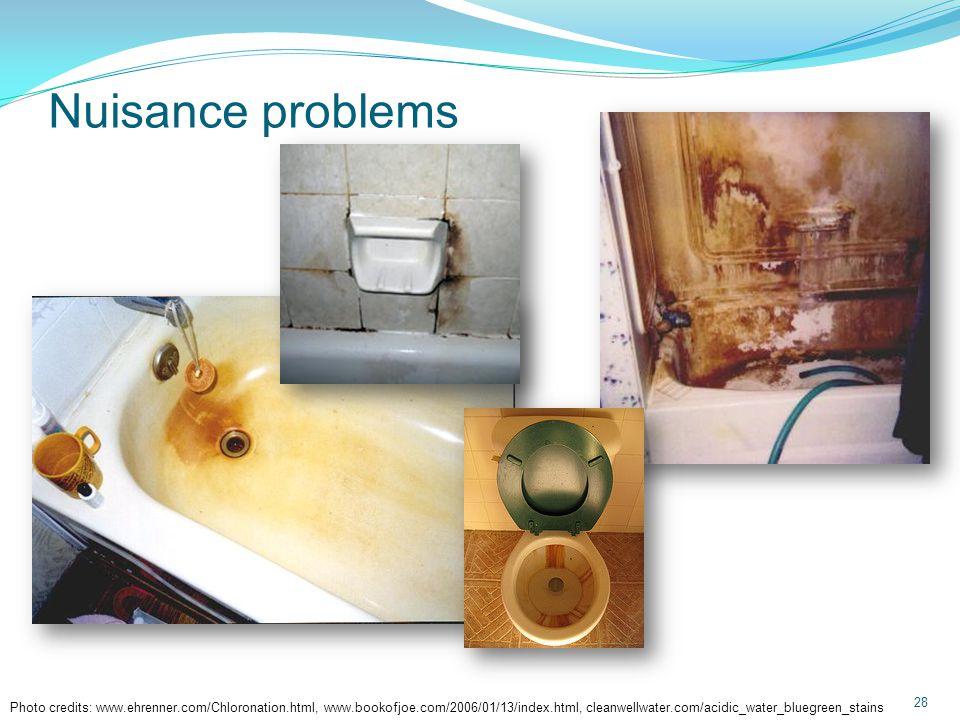 Nuisance problems 29 Photo credits: Midland Corrosion Associates, www.awqinc.com/ph.html, www.ehrenner.com/Chloronation.html, http://www.copper.org/applications/plumbing/techcorner/images/erosion_corrosion.jpg