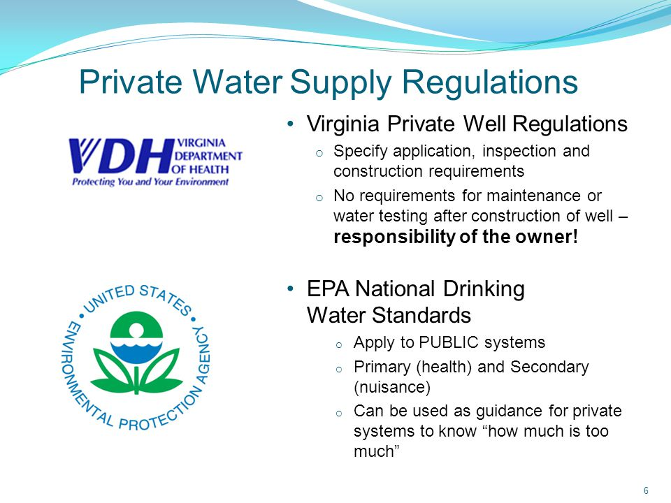 EPA Drinking Water Standards Primary Standards Also called Maximum Contaminant Level (MCL) Cause health problems Enforced for public systems Over 80 contaminants For example: o Nitrate o Lead o Coliform o Most organic chemicals and pesticides Secondary Standards Also called SMCL or RMCL Cause aesthetic problems: o Staining o Taste o Odor Can naturally occur in ground water About 15 contaminants including: o Iron o Fluoride o Chloride 7
