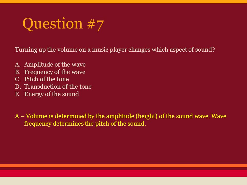 Question #8 A musician s ability to make a distinction between two very similar pitches depends on which of the following concepts.