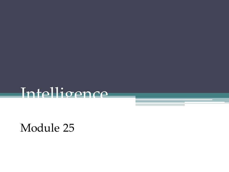 Thinking, Language, & Intelligence Intelligence  What Is Intelligence.