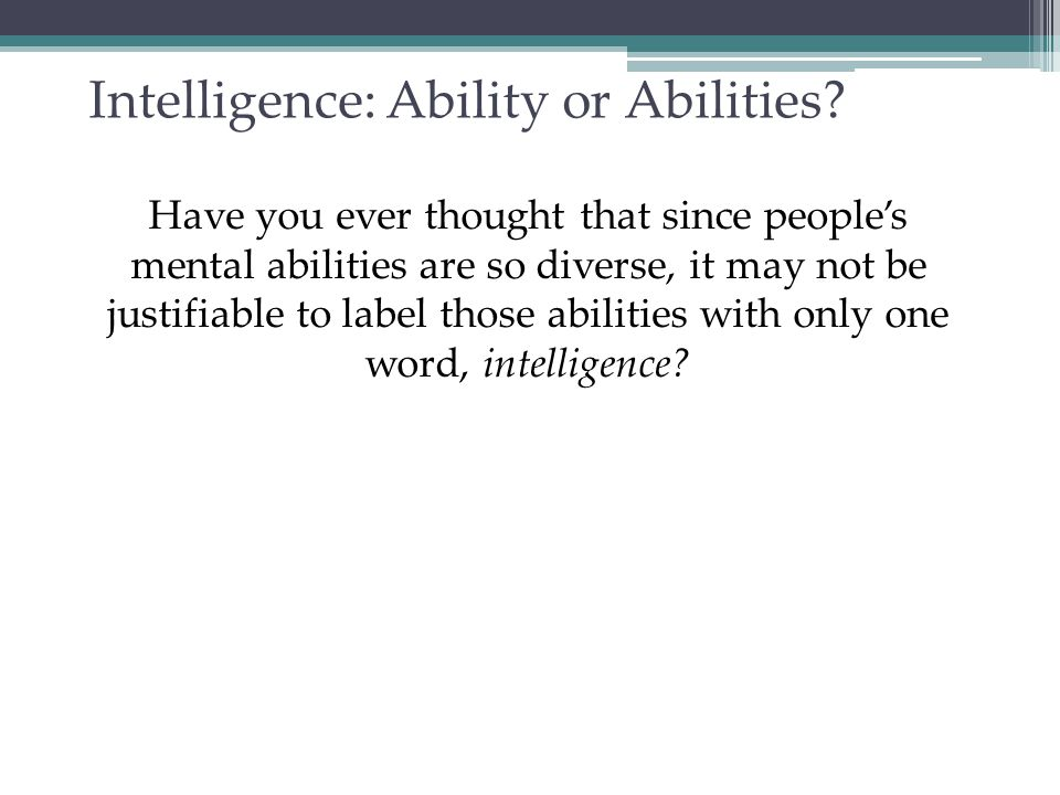 General Intelligence The idea that general intelligence (g) exists comes from the work of Charles Spearman (1863-1945) who helped develop the factor analysis approach in statistics.