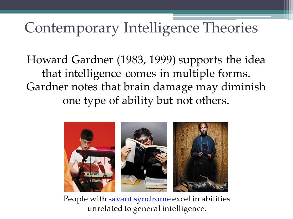 Howard Gardner Gardner proposes eight types of intelligences and speculates about a ninth one — existential intelligence.