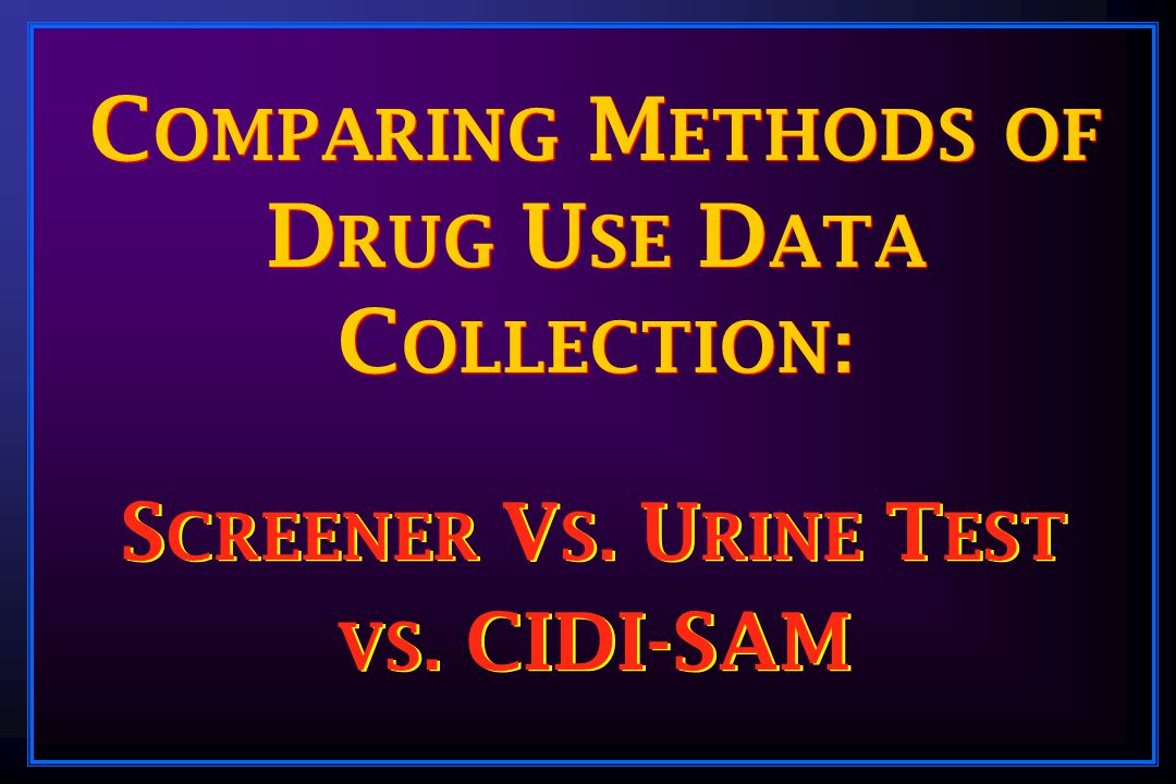 P URPOSE To compare substance use self report with urine testing in a homeless population sample