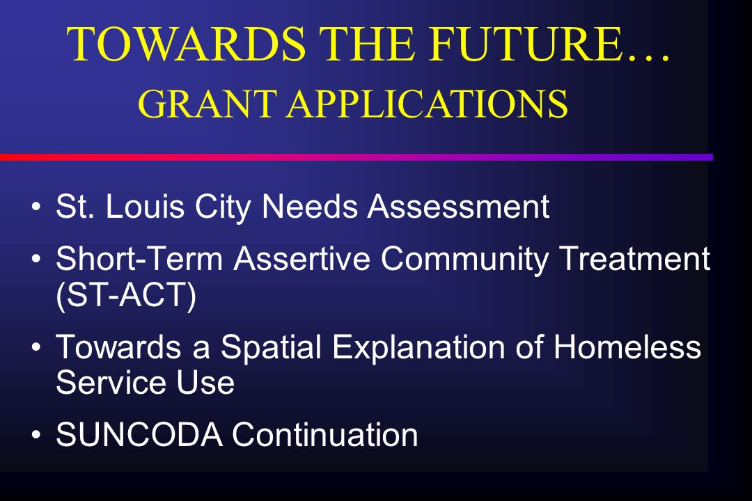 ST.LOUIS CITY NEEDS ASSESSMENT Purpose: To conduct a service needs assessment for St.