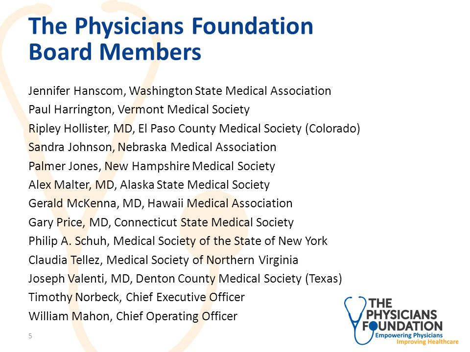 The Physicians Foundation Communications Activities 2013 Physician Watch List – Identified five issues that are likely to have a significant impact on patients and physicians in 2013, including: Uncertainty over healthcare reform Consolidation means bigger. But is bigger better.