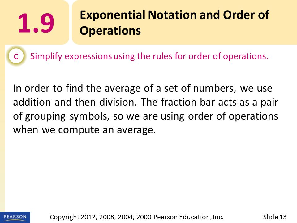 1.9 Exponential Notation and Order of Operations d Remove parentheses within parentheses.