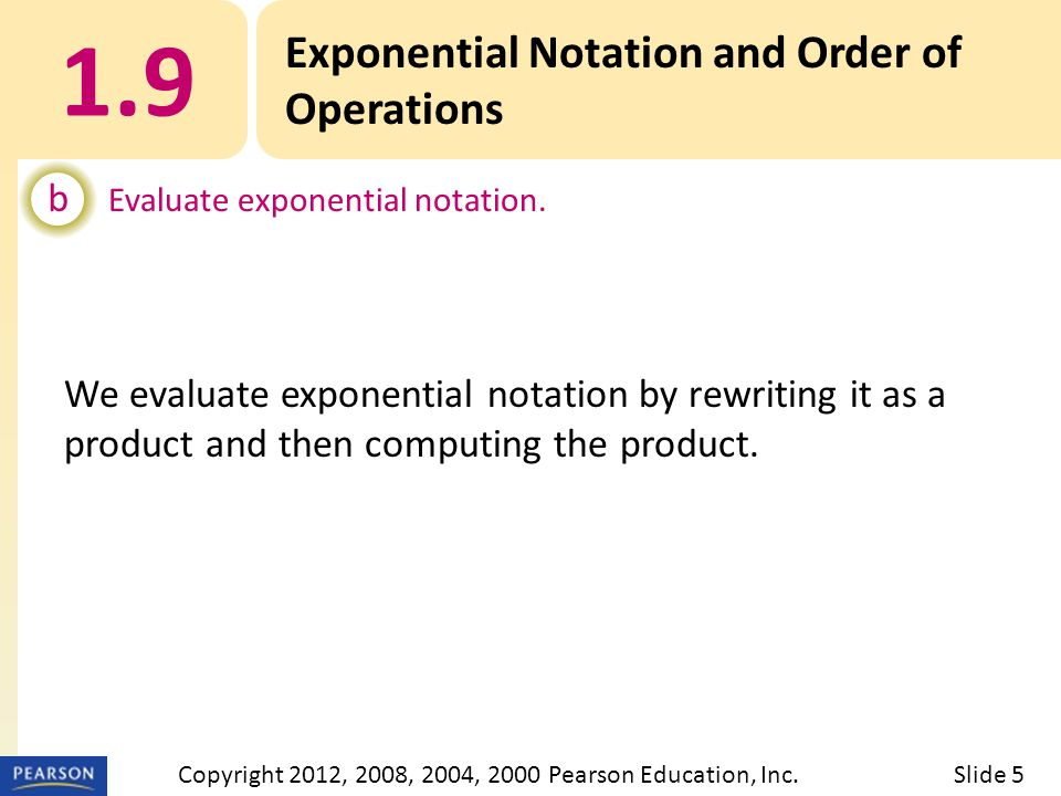 EXAMPLE 1.9 Exponential Notation and Order of Operations b Evaluate exponential notation.